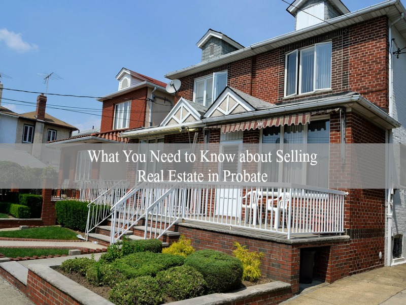 What you need to know about selling real estate in probate for Long island estates for sale